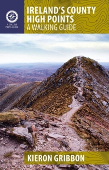 Ireland's County High Points : A Walking Guide, Paperback Book