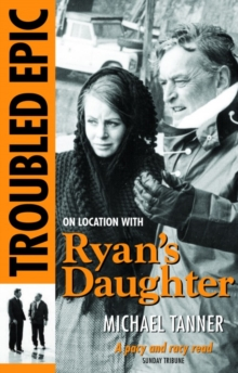 Troubled Epic : On Location with Ryan's Daughter, Paperback Book
