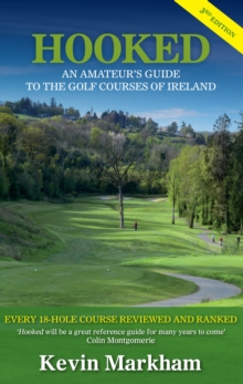 Hooked : An Amateur's Guide to the Golf Courses of Ireland, Paperback Book