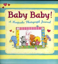 Baby Baby! : A Keepsake Photograph Journal, Hardback Book