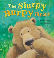 The Slurpy, Burpy Bear, Hardback Book