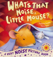 What's That Noise Little Mouse?, Novelty book Book