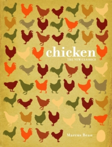 Chicken: A Fresh Take on Classic Recipes, Hardback Book