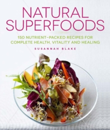 Natural Superfoods, Paperback Book