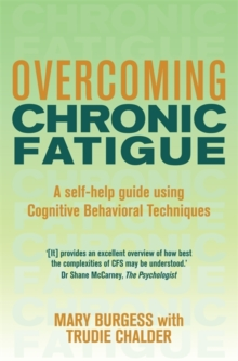 Overcoming Chronic Fatigue : A Self-help Guide to Using Cognitive Behavioral Techniques, Paperback Book