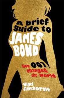 A Brief Guide to James Bond, Paperback Book
