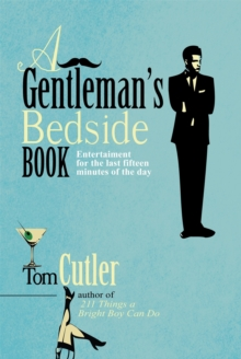 A Gentleman's Bedside Book : Entertainment for the Last Fifteen Minutes of the Day, Hardback Book