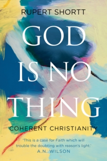 God is No Thing : Coherent Christianity, Hardback Book