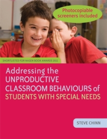 Addressing the Unproductive Classroom Behaviours of Students with Special Needs, Paperback Book