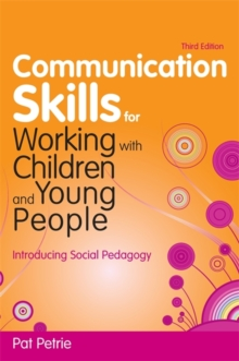 Communication Skills for Working with Children and Young People : Introducing Social Pedagogy, Paperback Book