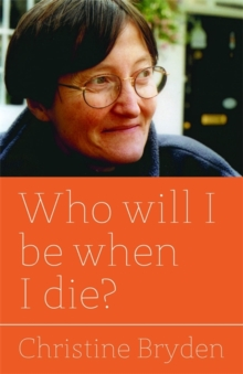 Who Will I be When I Die?, Paperback Book