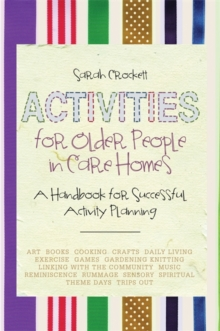 An Activities for Older People in Care Homes : A Handbook for Successful Activity Planning, Paperback Book