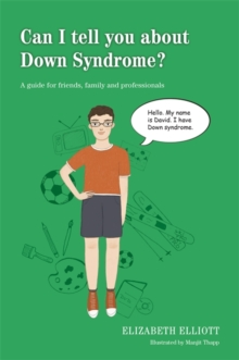Can I Tell You About Down Syndrome? : A Guide for Friends, Family and Professionals, Paperback Book