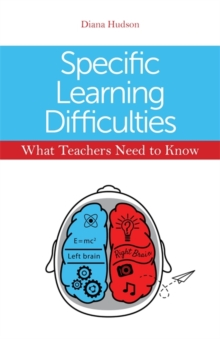 Specific Learning Difficulties - What Teachers Need to Know, Paperback Book