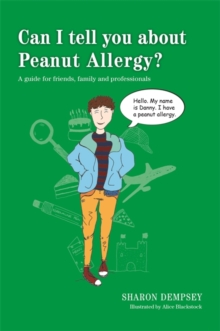 Can I Tell You About Peanut Allergy? : A Guide for Friends, Family and Professionals, Paperback Book
