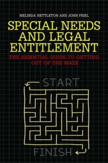 Special Needs and Legal Entitlement : The Essential Guide to Getting out of the Maze, Paperback Book