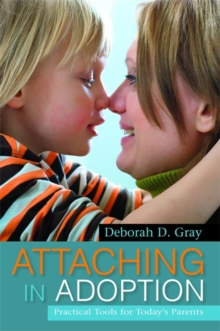 Attaching in Adoption : Practical Tools for Today's Parents, Paperback Book
