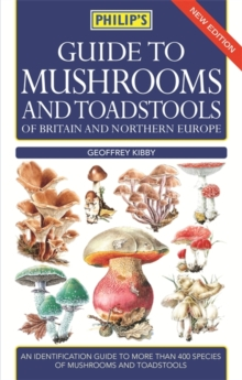 Philip's Guide to Mushrooms and Toadstools of Britain and Northern Europe, Paperback Book