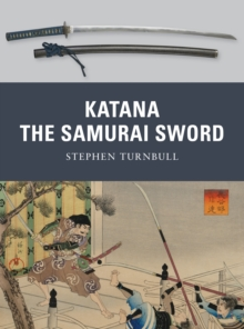 Katana : The Sword of the Samurai, Paperback Book