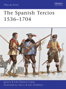The Spanish Tercios, 1536-1704, Paperback Book