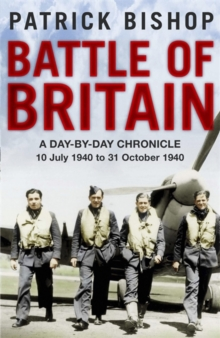 Battle of Britain : A Day-to-day Chronicle, 10 July-31 October 1940, Paperback Book