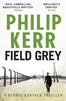 Field Grey : Bernie Gunther Thriller 7, Paperback Book