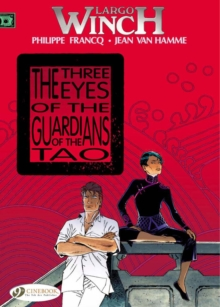 Largo Winch : Three Eyes of the Guardians of the Tao Vol. 11, Paperback Book