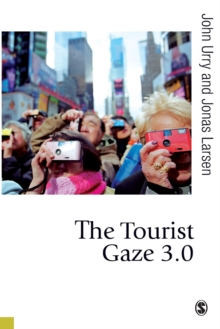 The Tourist Gaze 3.0, Paperback Book