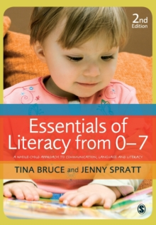 Essentials of Literacy from 0-7 : A Whole-child Approach to Communication, Language and Literacy, Paperback Book