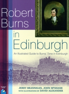 Robert Burns in Edinburgh : An Illustrated Guide to Burns' Time in Edinburgh, Paperback Book