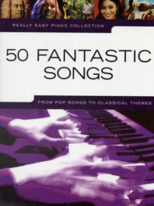 Really Easy Piano : 50 Fantastic Songs, Paperback Book