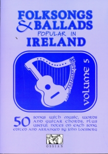 Folksongs and Ballads Popular in Ireland : v. 5, Paperback Book