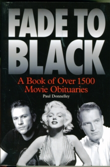 Fade to Black : The Book of Movie Obituaries, Paperback Book