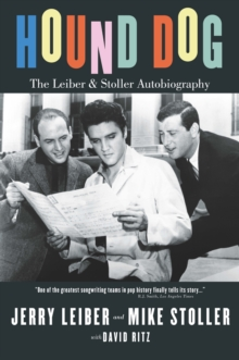 Hound Dog : The Leiber and Stoller Autobiography, Paperback Book