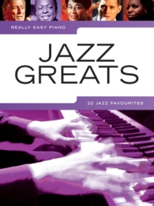 Really Easy Piano : Jazz Greats - 22 Jazz Favourites, Paperback Book