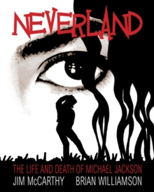 Neverland : The Michael Jackson Graphic, Paperback Book