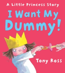 I Want My Dummy! : Board Book, Paperback Book