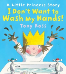 I Don't Want to Wash My Hands!, Paperback Book