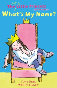 What's My Name? (The Not So Little Princess), Paperback Book