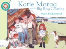 Katie Morag and the Big Boy Cousins, Paperback Book