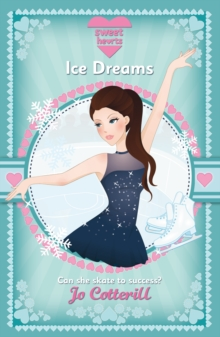 Sweet Hearts : Ice Dreams, Paperback Book