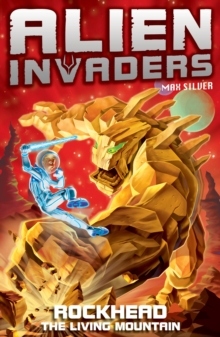 Alien Invaders 1 : Rockhead - The Living Mountain, Paperback Book