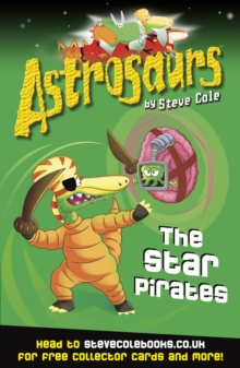 Astrosaurs 10 : Star Pirates, The, Paperback Book