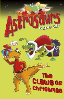 Astrosaurs 11 : Claws of Christmas, The, Paperback Book