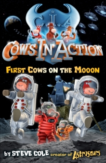 Cows In Action 11 : First Cows on the Mooon, Paperback Book