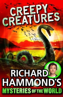 Richard Hammond's Mysteries of the World : Creepy Creatures, Paperback Book