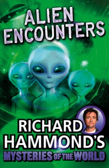 Richard Hammond's Mysteries of the World : Alien Encounters, Paperback Book