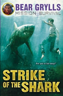 Mission Survival 6 : Strike of the Shark, Paperback Book
