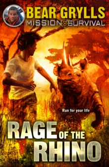 Mission Survival 7 : Rage of the Rhino, Paperback Book