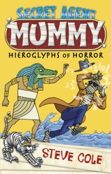 Secret Agent Mummy: the Hieroglyphs of Horror, Paperback Book